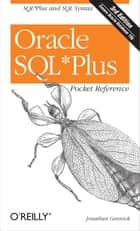 Oracle SQL*Plus Pocket Reference - A Guide to SQL*Plus Syntax ebook by Jonathan Gennick