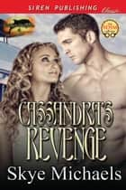 Cassandra's Revenge ebook by Skye Michaels