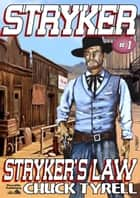 Stryker 1: Stryker's Law ebook by Chuck Tyrell