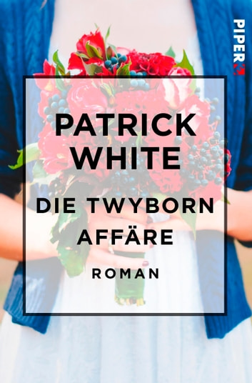 Die Twyborn Affäre - Roman ebook by Patrick White
