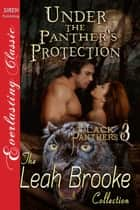 Under the Panther's Protection ebook by