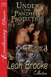 Under the Panther's Protection ebook by Leah Brooke
