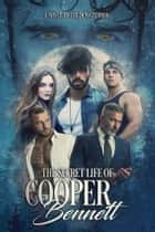 The Secret Life of Cooper Bennett ebook by Golden Czermak