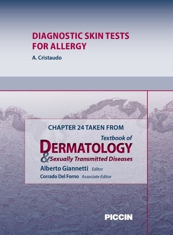 Chapter 24 Taken from Textbook of Dermatology & Sexually Trasmitted Diseases - DIAGNOSTIC SKIN TESTS FOR ALLERGY ebook by A.Giannetti,A. Cristaudo
