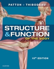 Structure & Function of the Body ebook by Kevin T. Patton,Gary A. Thibodeau