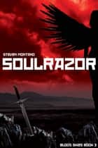 Soulrazor (Blood Skies, Book 3) ebook by Steven Montano