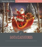 Santa Claus Stories (Illustrated Edition) ebook by Various Authors