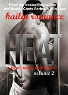 Heat - HEAT: Master Chef Series, #2 ebook by Kailin Gow