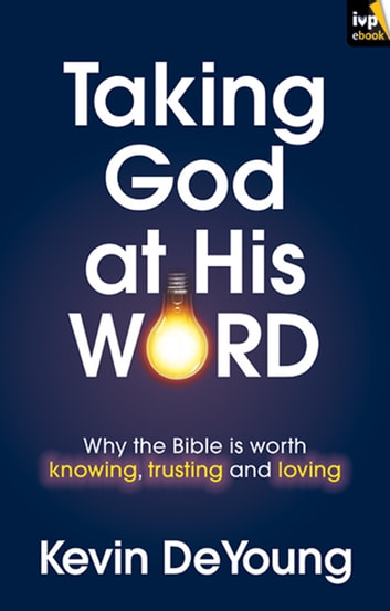 Taking God at His Word ebook by Kevin DeYoung