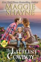 The Littlest Cowboy ebook by Maggie Shayne