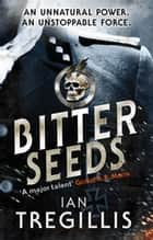 Bitter Seeds ebook by Ian Tregillis