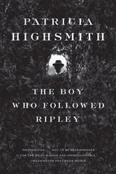 The Boy Who Followed Ripley ebook by Patricia Highsmith