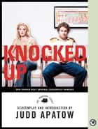 Knocked Up - The Shooting Script ebook by Judd Apatow