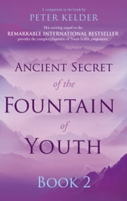 Ancient Secret of the Fountain of Youth Book 2 ebook by Peter Kelder