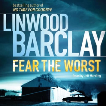 Fear the Worst audiobook by Linwood Barclay