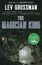 The Magician King ebook by Lev Grossman