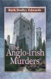 Anglo-Irish Murders, The - A Robert Amiss/Baroness Jack Troutbeck Mystery ebook by Ruth Dudley Edwards
