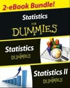 Statistics I & II For Dummies 2 eBook Bundle ebook by Deborah J. Rumsey