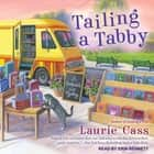 Tailing a Tabby audiobook by Laurie Cass