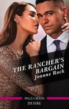 The Rancher's Bargain ebook by Joanne Rock