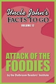 Uncle John's Facts to Go Attack of the Foodies