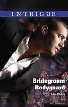 Bridegroom Bodyguard ebook by