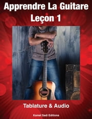 Apprendre La Guitare 1 - 1 ebook by Kamel Sadi