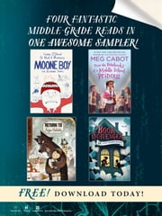 Four Fantastic Middle-Grade Reads in One Awesome Sampler! ebook by Chris O'Dowd,Nick V. Murphy,Meg Cabot,Lane Smith,Jennifer Chambliss Bertman,Anna Roberto,Christy Ottaviano,Simon Boughton