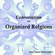Conversation on Organized Religion ebook by A.M. Dallesandro
