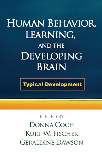 Human Behavior, Learning, and the Developing Brain - Typical Development ebook by