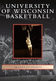 University of Wisconsin Basketball ebook by Dave Anderson