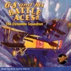G-8 and His Battle Aces #9 The Dynamite Squadron audiobook by