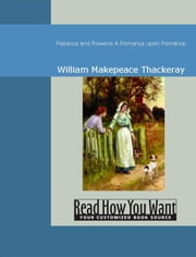Rebecca And Rowena: A Romance Upon Romance ebook by Thackeray,William Makepeace