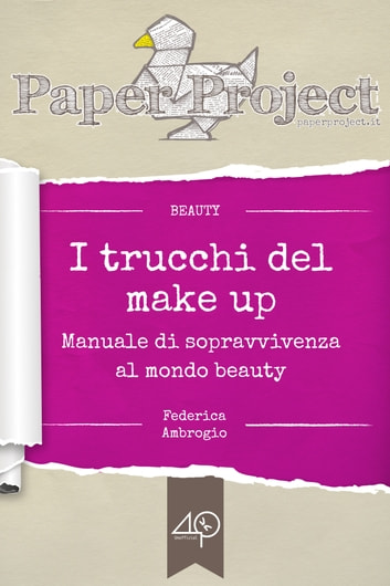 I trucchi del make up. Manuale di sopravvivenza al mondo beauty ebook by Federica Ambrogio