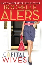 Capital Wives ebook by Rochelle Alers