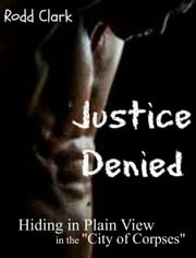 """Justice Denied"" ebook by Rodd Clark"