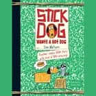 Stick Dog Wants a Hot Dog audiobook by Tom Watson