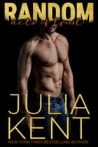 Random Acts of Trust (Random Book #2) - Romantic Comedy Rock Star Second Chance Story ebook by Julia Kent