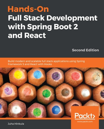Hands-On Full Stack Development with Spring Boot 2 and React