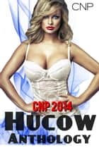 CNP 2014 Hucow Anthology ebook by CNP