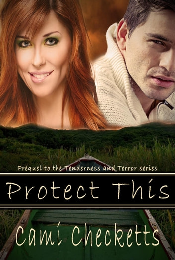 Protect This - Tenderness and Terror ebook by Cami Checketts
