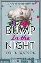 Bump in the Night ebook by Colin Watson