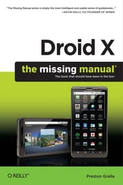 Droid X: The Missing Manual - The Missing Manual ebook by Preston Gralla