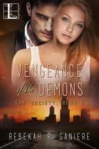 Vengeance of the Demons ebook by Rebekah R. Ganiere