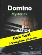 Domino Mysteries (3-box Set) ebook by A. Nation