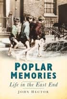 Poplar Memories ebook by John Hector