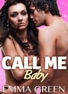 Call me Baby - volume 3 ebook by Emma Green