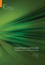 Globalization And Growth: Implications For A Post-Crisis World ebook by Spence Michael; Leipziger Danny