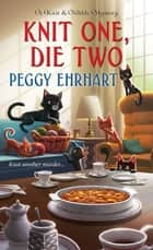 Knit One, Die Two ekitaplar by Peggy Ehrhart