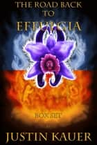 The Road Back to Effulgia Box Set ebook by Justin Kauer
